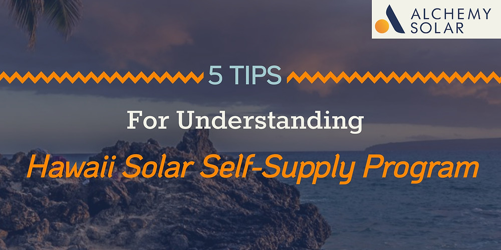 How Solar Customer Self Supply Works For Solar Homeowners in Hawaii