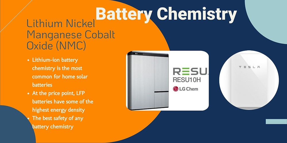 Why the LG Chem RESU 10H and Powerwall 2 use Lithium Nickel Manganese Cobalt Oxide battery chemistry