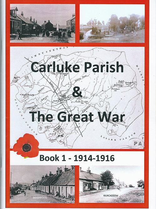 Carluke Parish and The Great War Book 1