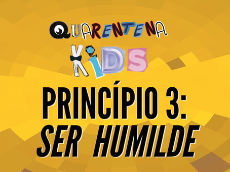 Princípio 3 - Ser humilde (Módulo 3)