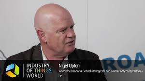 IoT In Action: 5 Questions with Nigel Upton - Former General Manager IoT, Hewlett Packard Enterprise