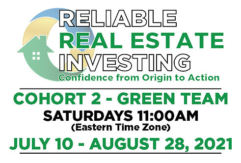 Reliable Real Estate Investing Cohort 2 - Green Team