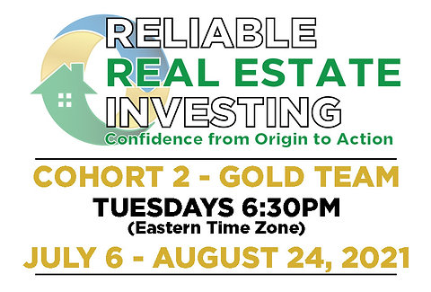 Reliable Real Estate Investing Cohort 2 - Gold Team