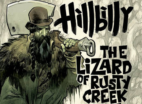 Hillbilly: The Lizard of Rusty Creek Cave Review - Folksy Goodness