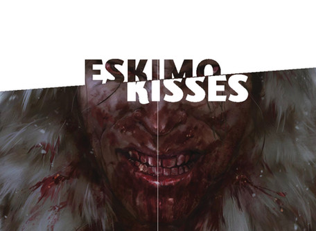 Eskimo Kisses One-Shot Review - 30 Days of Night Meets 28 Days Later...