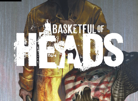 Basket Full of Heads #1 Review (Spoilers) - I Don't Want These People to Die...