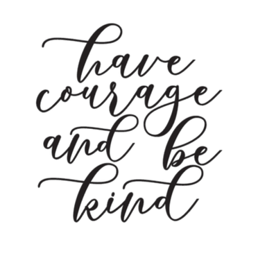 Have courage be kind.png