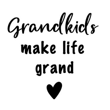 Grandkids make life grand.png