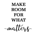 make room for what matters.png