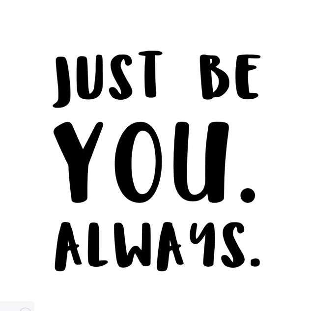 Just Be You. Always.jpg