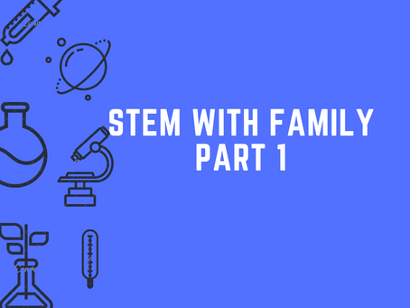 STEM with Family Part 1