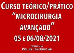 05 e 06 de Agosto de 2021 - Curso Teórico/Prático Avançado de Microcirurgia