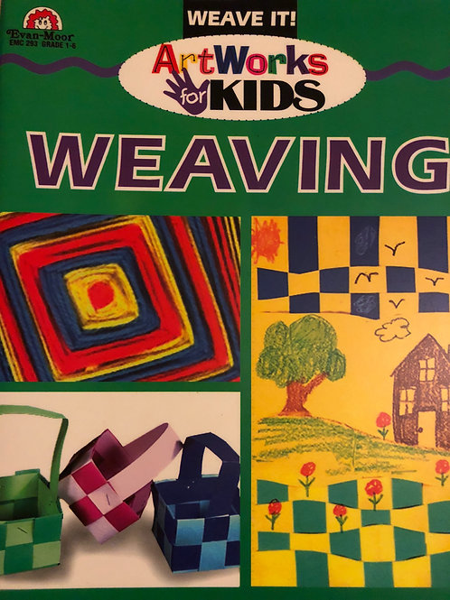 Art Works for Kids Weaving (Evan Moor)