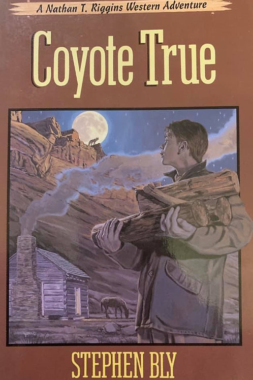 Coyote True (Nathan Riggins Adventure #3) by Stephen Bly