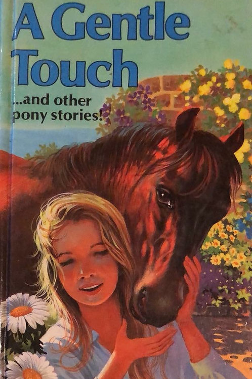 A Gentle Touch & Other Pony Stories