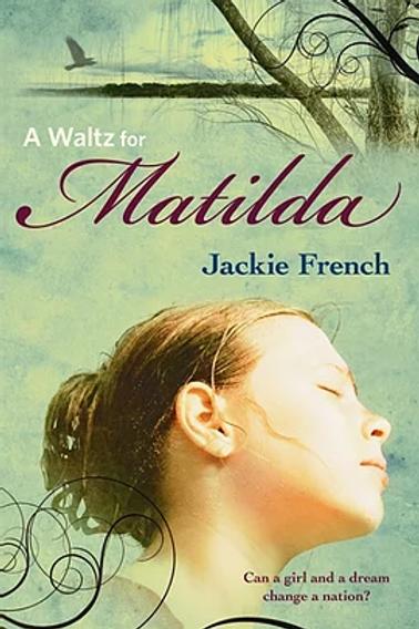A Waltz for Matilda by Jackie French