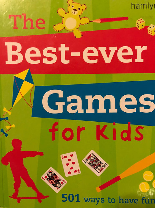 The Best Ever Games For Kids (501 ways to have fun)