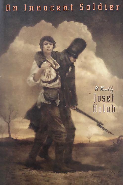 An Innocent Soldier by Josef Holub