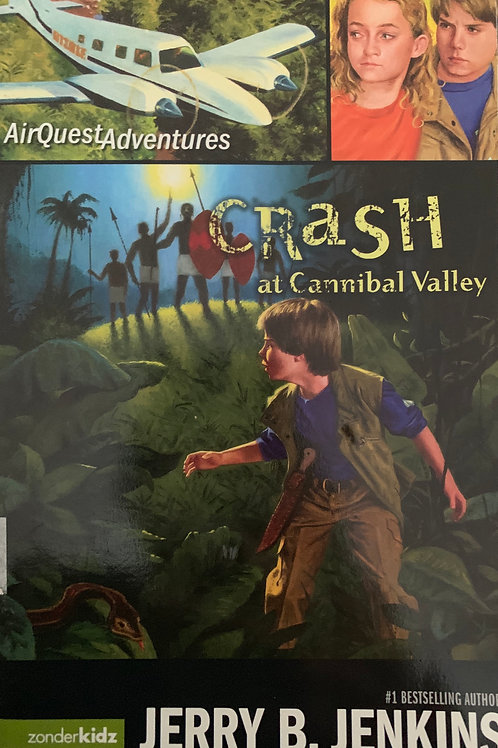 Crash at Cannibal Valley by Jerry B Jenkins