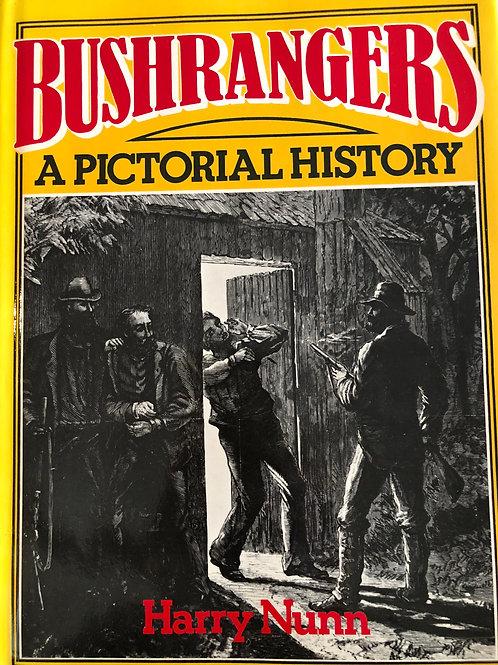 Bushrangers A Pictorial History by Harry Nunn