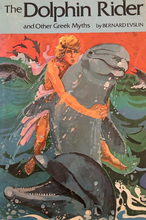 The Dolphin Rider and Other Greek Myths by Bernard Evslin