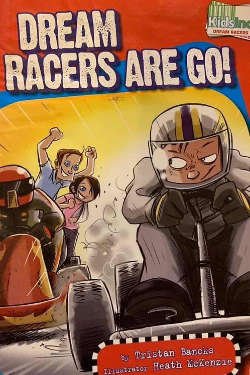 Dream Racers Are Go!  By Tristan Banks
