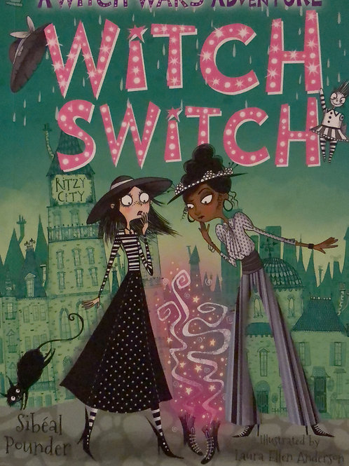 A Witch War Witch Switch by Sibeal Pounder