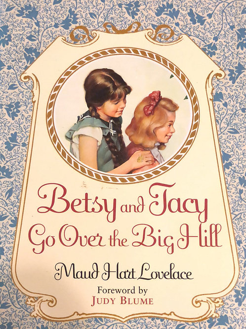 Betsy & Facy Go Over the Bill Hill by Maud Hart Lovelace