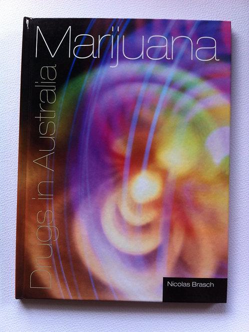 Drugs In Australia: Marijuana (Hardback)
