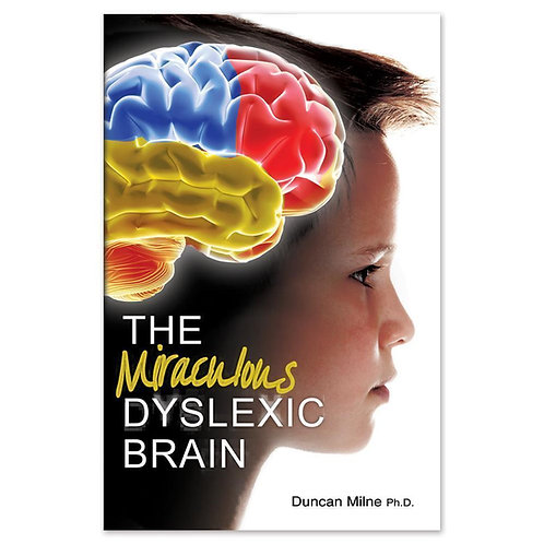 The Miraculous Dyslexic Brain by Duncan Milne