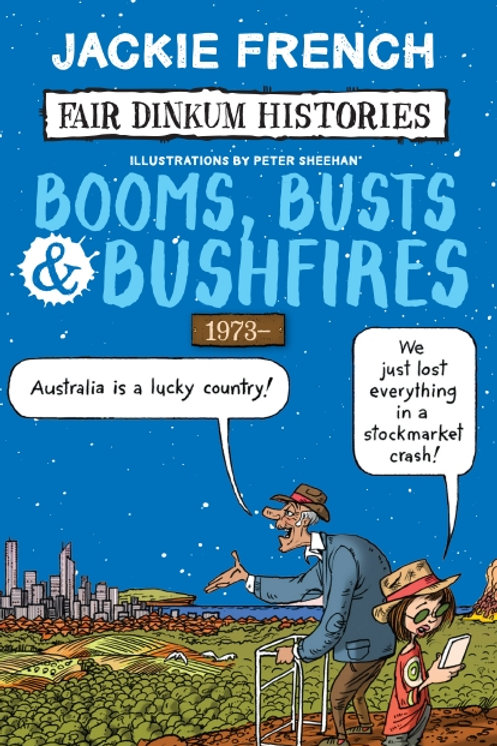 Booms. Busts & Bushfires by Jackie French