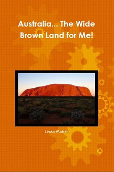 Australia Wide Brown Land for Me! by Linda Maher