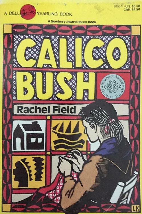 Calico Bush by Rachel Field A Newberry Honor Book