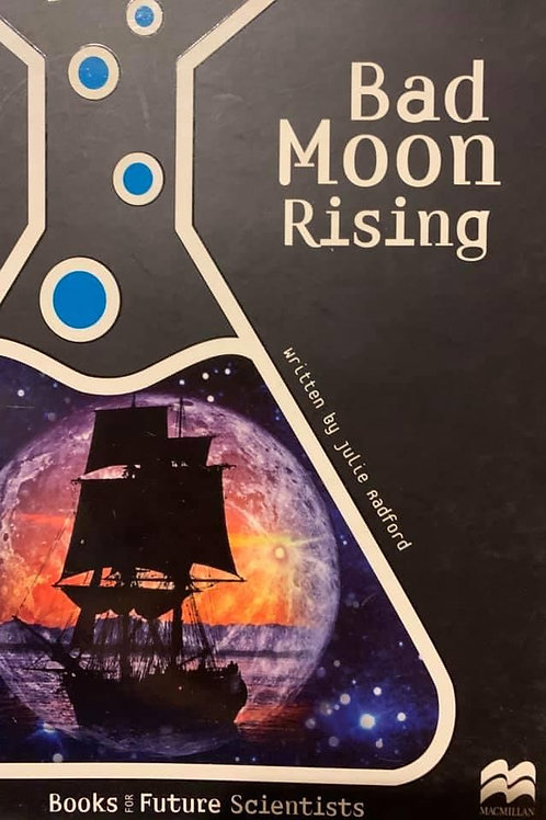 Bad Moon Rising  Age 9.3 Years (Macmillian Future Scientist)