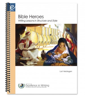 Bible Heroes Writing Lessons (Teacher's Manual) in Structure and Style