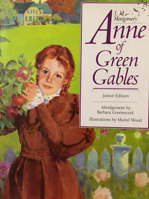Anne of Green Gables by Barbara Greenwood Unbridged
