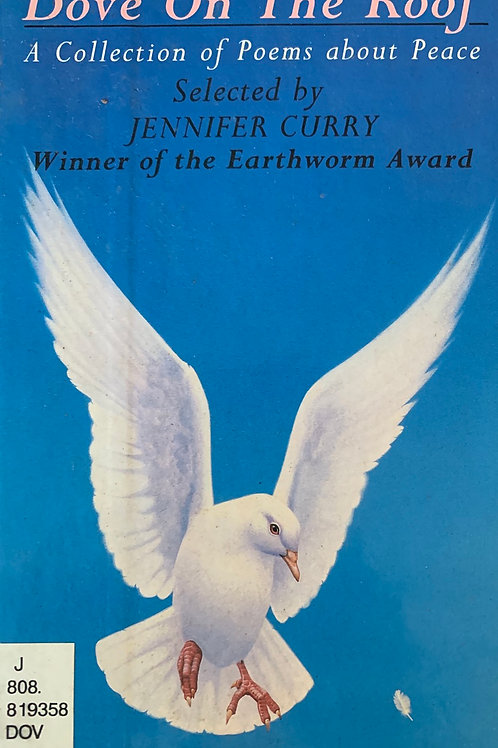 Dove On The Roof Collection of Poems by Jennifer Curry