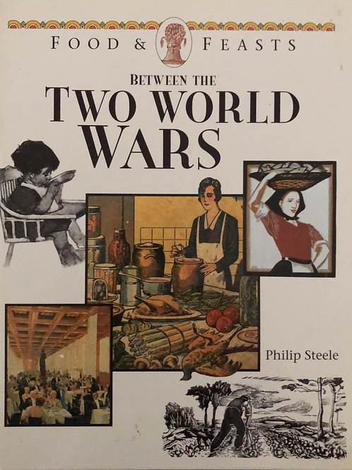 Between the Two World Wars (Food & Feast) by Philip Steele
