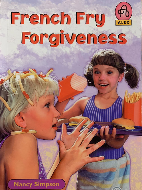 Alex: French Fry Forgiveness By Nancy Simpso