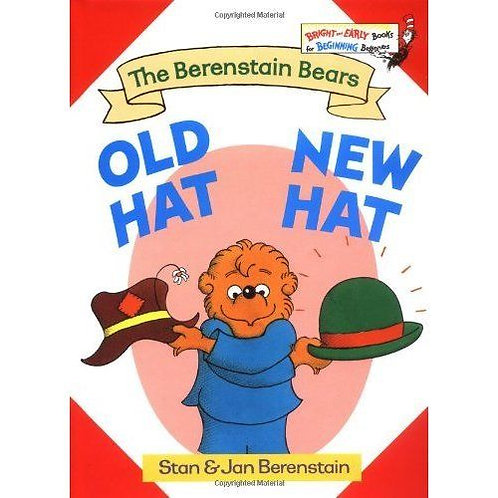 New: Old Hat, New Hat by Berenstain (1st Grade)