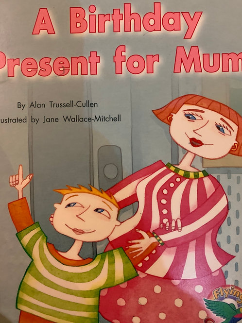 A Birthday Present For Mum Level 19 (Thomson Nelson
