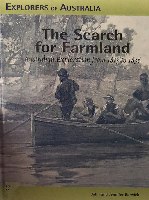 Explorers of Australia The Search for Farmland 1813 to 1836