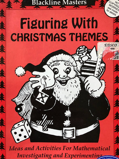 Figuring With Christmas Themes - Ideas & Activities for Mathematical Investigati