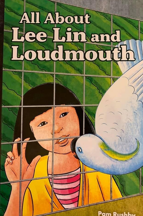 All About Lee Lin & Loudmouth by Pam Rushby