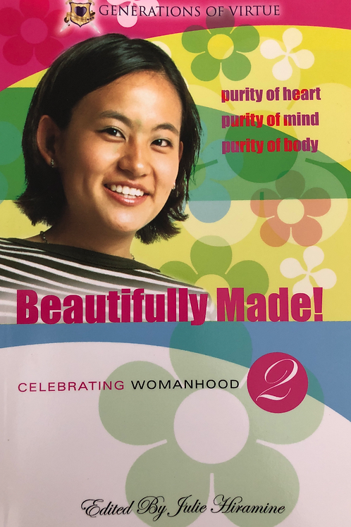 Beautifully Made! Celebrating Womanhood Book 2 (Generations of Virtue) by Julie