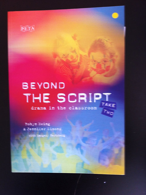 Beyond the Scipt: Drama in the Classroom Take Two