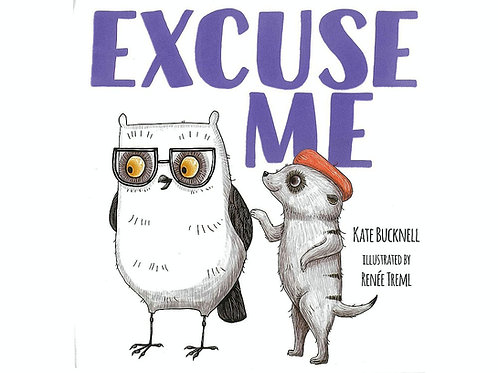 Excuse Me By Kate Bucknell