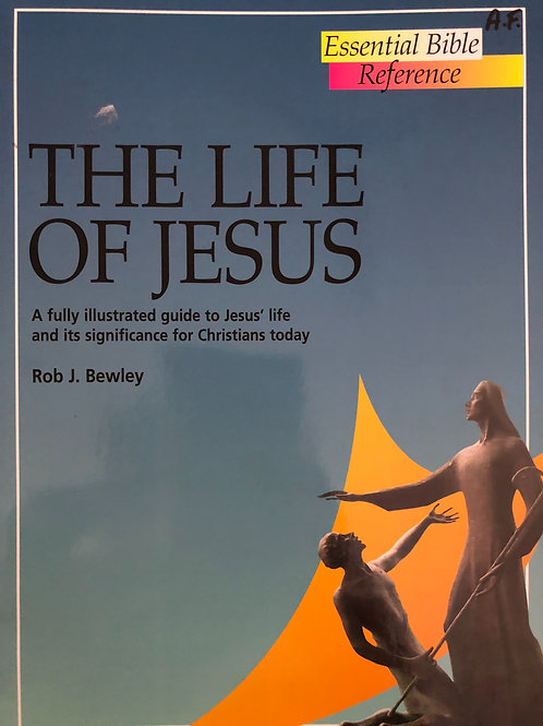 Essential Bible Reference The Life of Jesus