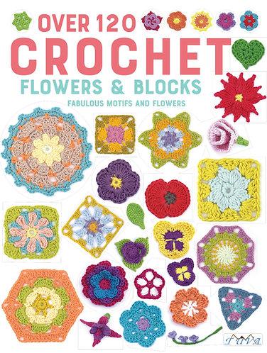 Over 120 Crochet Flowers & Blocks