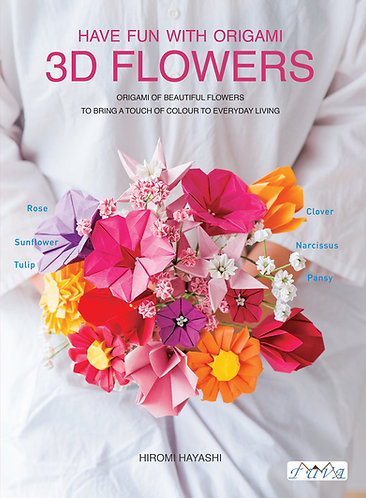Have Fun with Origami 3D Flowers